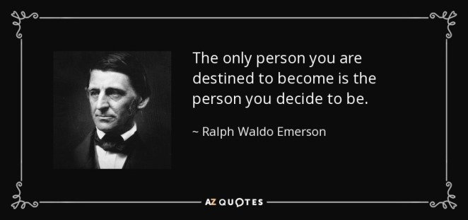 quote-the-only-person-you-are-destined-to-become-is-the-person-you-decide-to-be-ralph-waldo-emerson-36-35-17.jpg