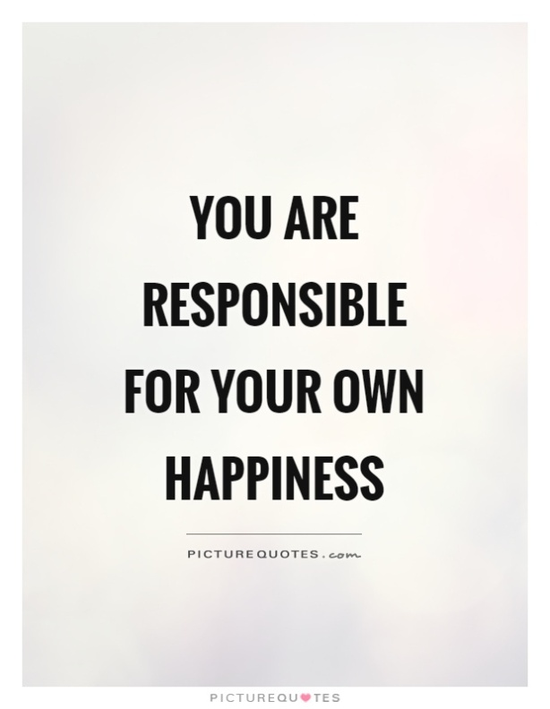 you-are-responsible-for-your-own-happiness-quote-1.jpg
